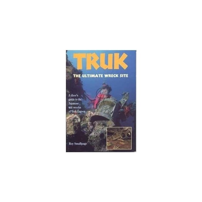 Truk - The Ultimate Wreck Site