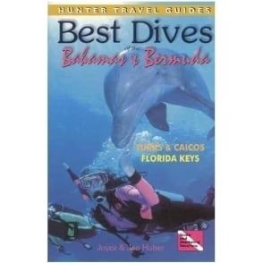 Best Dives of the Bahamas, Bermuda, Turks & Caicos and Florida Keys