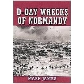 D-Day Wrecks of Normandy