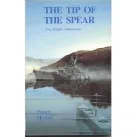Tip of the Spear; the Midget Submarine
